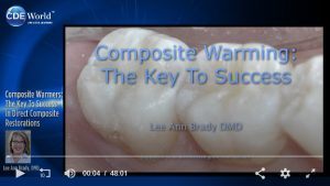 Composite Warmers: The Key to Success in Direct Composites Presented by Lee Ann Brady, DMD, sponsors by Addent, Inc.