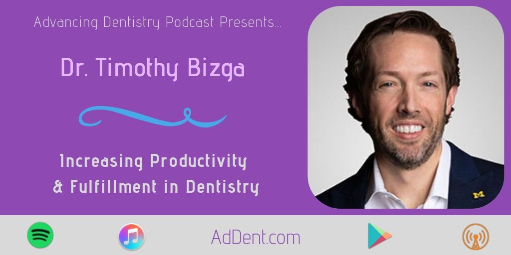 Dr. Timothy Bizga on Practice Productivity & Fulfilment