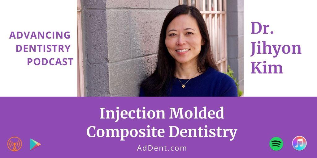 Dr. Jihyon Kim on Injection Molded Direct Composite Dentistry