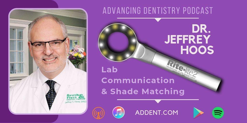 Dr. Jeffrey Hoos on Lab Communication & Shade Matching