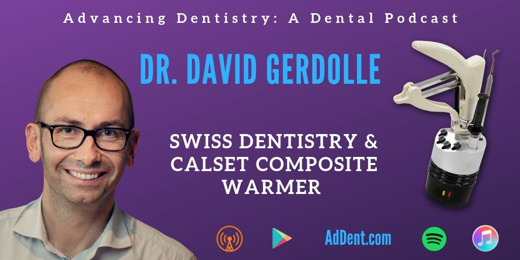 Dr. David Gerdolle on Swiss Dentistry & Heated Composite