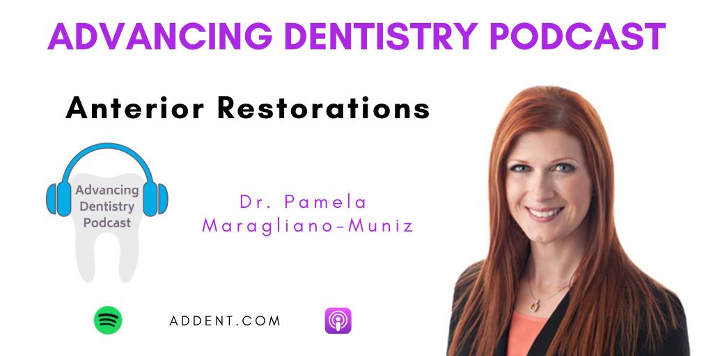 Dr. Pamela Maragliano-Muniz on Anterior Restorations